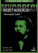 Modest Mussorgsky: Without Sun - for low voice [Original keys]