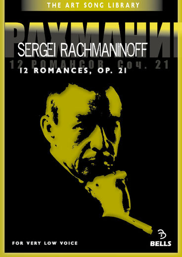 Sergei Rachmaninoff: 12 Romances, Op. 21 - for very low voice